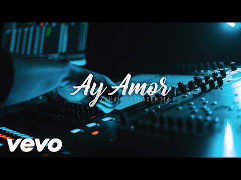 AY AMOR - YAHAIRA PLASENCIA (OFICIAL 2017)