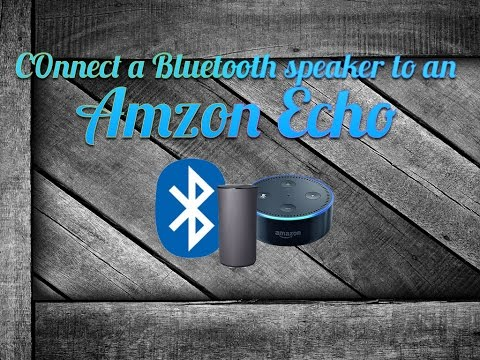 Connecting an Amazon Echo to a Bluetooth speaker