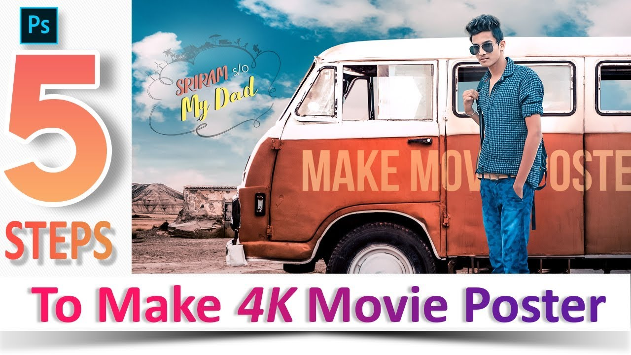 5 Steps To Make 4K Movie Poster In Photoshop | Photo Manipulation  Tutorial