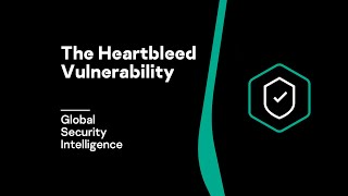 The Heartbleed Vulnerability Video | Global Security Intelligence | Enterprise Security
