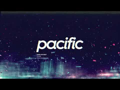 "Dark Pop Type Beat Beat - ""Please"" (Prod. Pacific)"