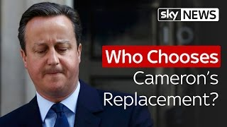 Who Chooses Camerons Replacement?