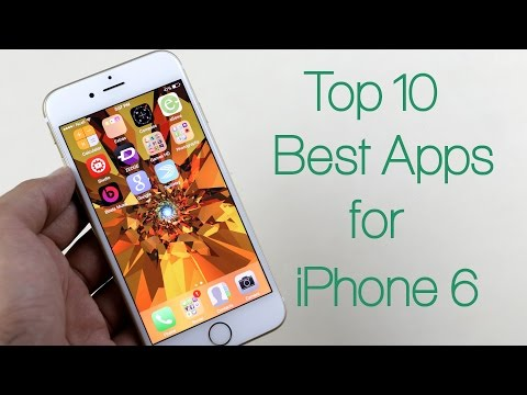 Top 10 Best Apps for iPhone 6