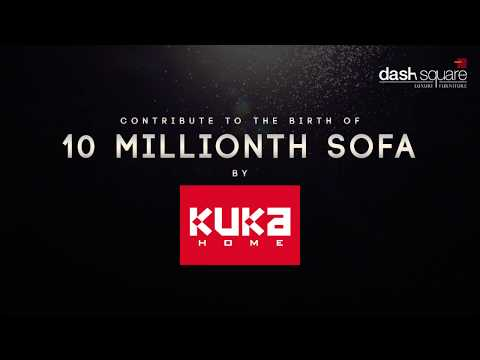 Our Journey To 10 Millionth Sofa At Kuka Home
