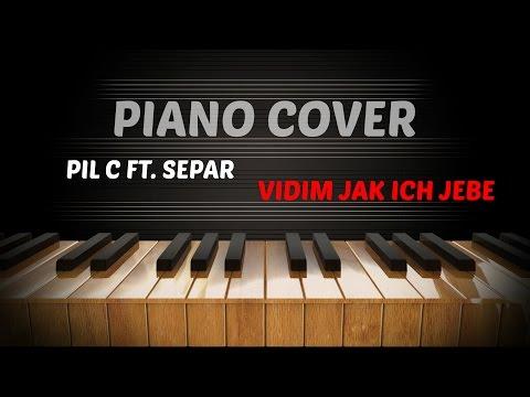 PIL C ft. SEPAR - VIDÍM JAK ICH JEBE - Piano Cover
