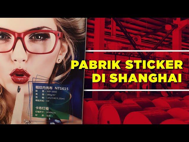 Kunjungan Ke Pabrik Sticker NAR di Shanghai. Keren Abis !