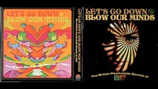 Let's Go Down and Blow Our Minds - The British Psychedelic Sounds Of 1967 [disc 3]