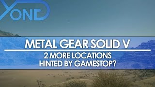 Metal Gear Solid V - 2 More Locations Hinted by Gamestop?