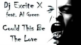 Dj Excite X feat. Al Green - Could This Be The Love
