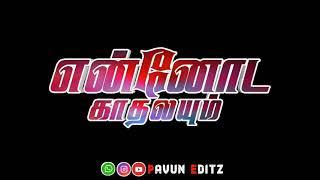 Chennai Gana New Trending Love Song whatsapp status