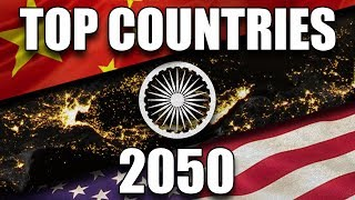 Top 10 World Powers In 2050