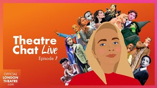 Theatre Chat Live | Episode 2