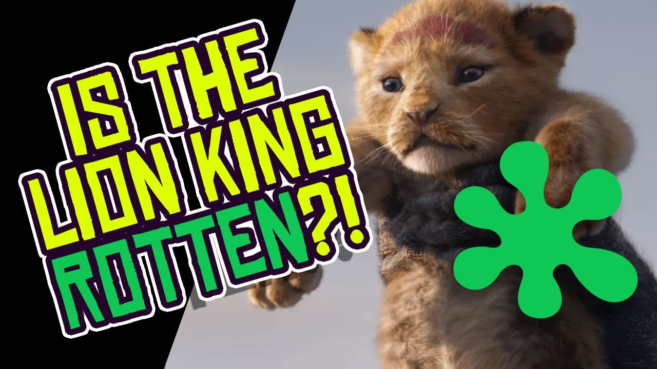 Disney's THE LION KING Remake is ROTTEN on Rotten Tomatoes?!