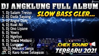 Download FULL ALBUM DJ ANGKLUNG SALAM TRESNO, DADA SAYANG | DJ SLOW TERBARU 2021