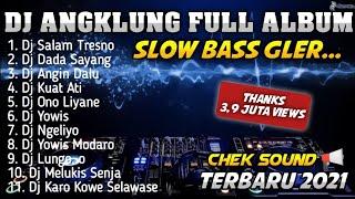 Full Album Dj Angklung Salam Tresno Dada Sayang Dj Slow Terbaru 2021 MP3