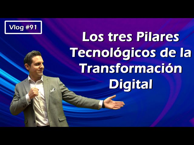 #91 Los tres pilares tecnológicos de la transformación digital