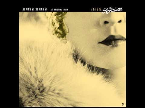 Blamma! Blamma! feat. Kristina Train - Zsa Zsa (Psychemagik Remix) music
