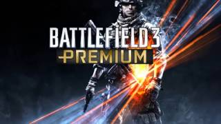 Battlefield 3 Premium Edition Soundtrack   Premium Launch HQ 360p)