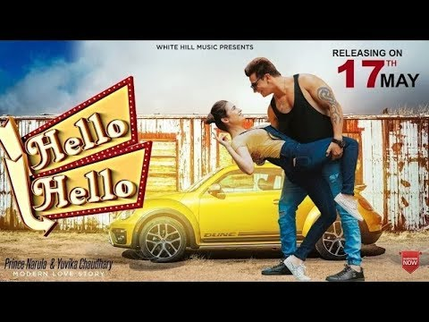 New Punjabi Songs 2017-Hello Hello(Ful Song)-Prince Narula-Yuvika Chaudhary-Latest Punjabi Song 2017