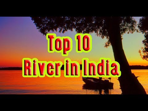 Top 10 river in India -  Top 10 Most Famous Rivers of India - Indian river