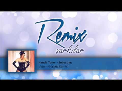 Hande Yener - Sebastian  (Adem Gürbüz Remix)