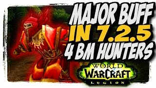 Major Buffs to BM in 7.2.5! BM hunter PvP WoW legion patch 7.2