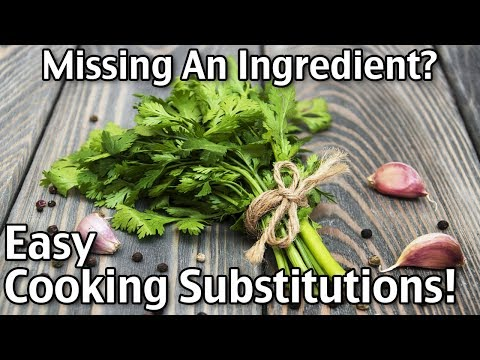 Food Substitutions What To Do When You Run Out Of An Ingredient For Cooking Or Baking