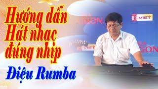 Hướng dẫn hát nhạc đúng nhịp điệu Rumba