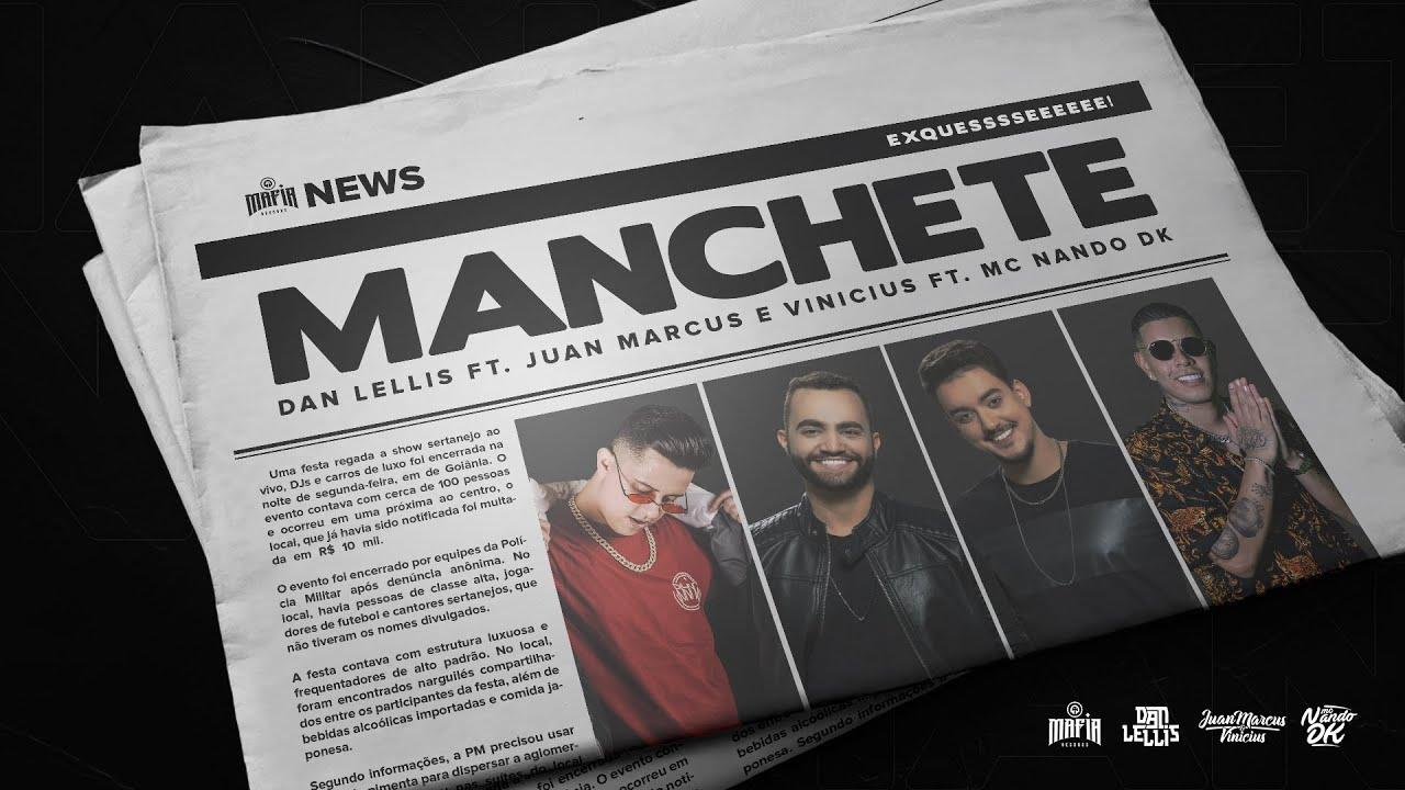Manchete - Dan Lellis ft Nando Dk e Juan Marcus & Vinicius