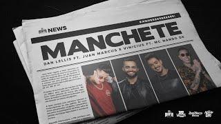Смотреть клип Dan Lellis Ft. Nando Dk E Juan Marcus & Vinicius - Manchete