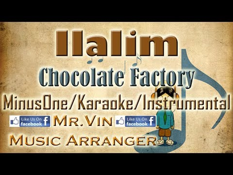 Ilalim - Chocolate Factory - MinusOne/Karaoke/Instrumental HQ