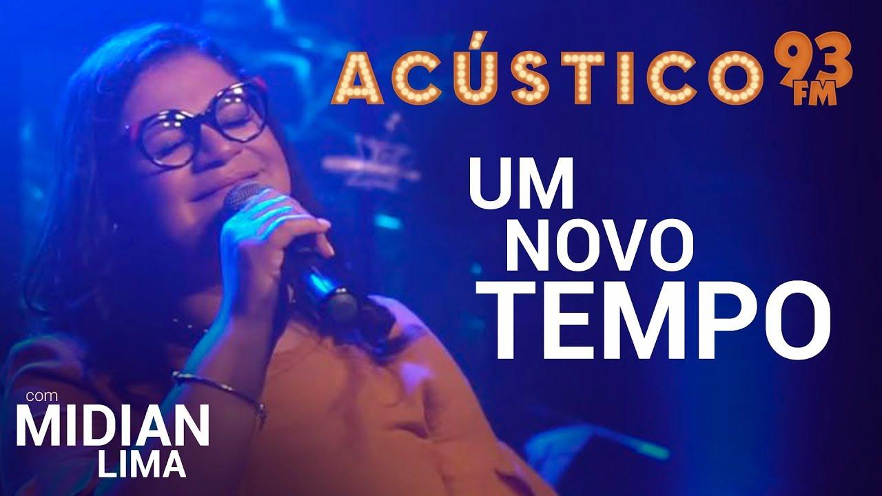 Midian Lima - UM NOVO TEMPO - Acústico 93 - AO VIVO - 2019