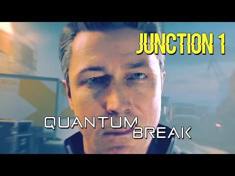 [Quantum Break] Live Action Episode | Junction 1