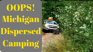 OOPS! Dispersed camping and mistakes!