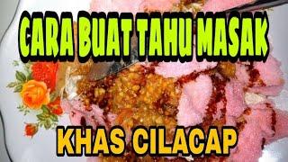 Download Video RESEP BUAT TAHU MASAK KHAS CILACAP MP3 3GP MP4