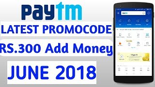 Paytm June 2 New Offer : ₹300 CashBack Offer ₹300 Add Money And New Promo Code Today