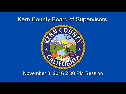 Kern County Board of Supervisors 2 p.m. session for November 8, 2016