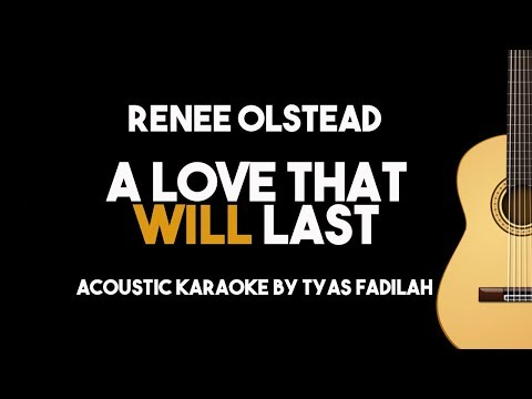 A Love That Will Last - Renee Olstead (Acoustic Guitar Karaoke with Lyrics)