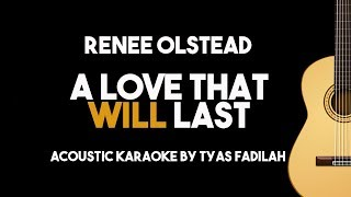 A Love That Will Last - Renee Olstead (Acoustic Guitar Karaoke Version)