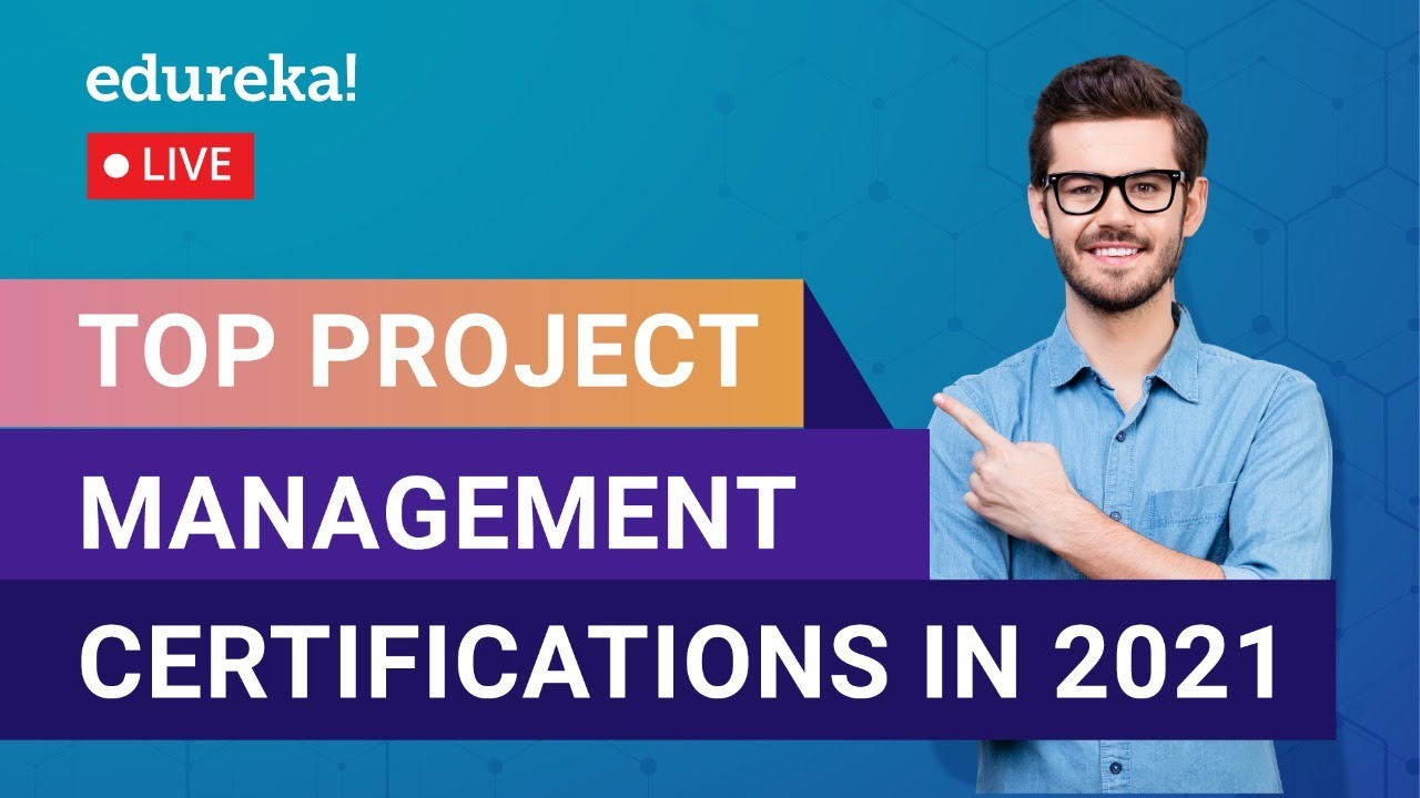 Top Project Management Certifications You Need to Know in 2021 | PMP Training
