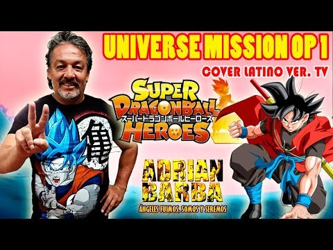 Adrián Barba - Super Dragon Ball Héroes OP 1 'Universe Mission Theme' [Ver. TV] cover latino