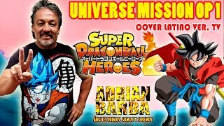 "Adrián Barba - Super Dragon Ball Héroes OP 1 ""Universe Mission Theme"" [Ver. TV] cover latino"