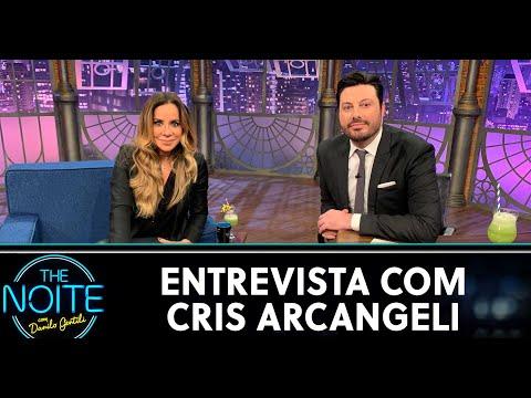 Entrevista Com Cris Arcangeli  | The Noite (05/06/20)
