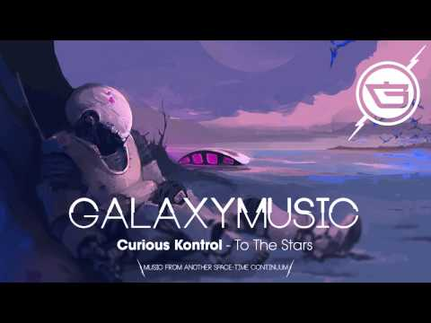 Curious Kontrol - To The Stars
