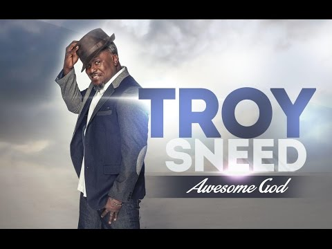 AWESOME GOD TROY SNEED By EydelyWorshipLivingGodChannel