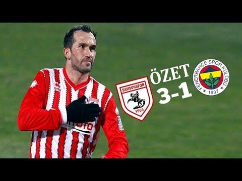 Samsunspor 3-1 Fenerbahçe Maçın Geniş Özeti