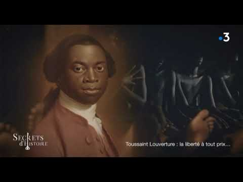 Vidéo Secrets d'histoire -Toussaint Louverture - extraits de lettres