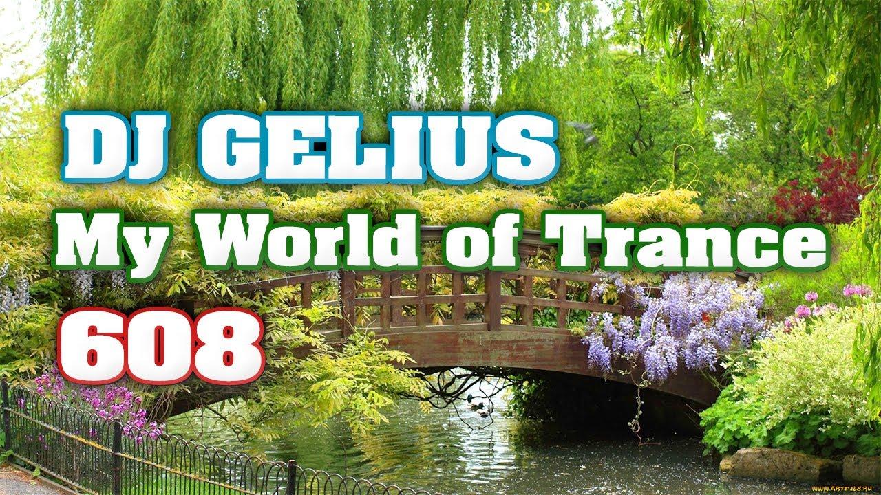 DJ GELIUS - My World of Trance 608