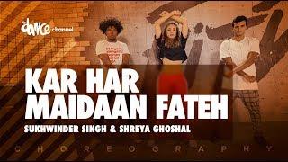 Kar Har Maidaan Fateh - Sukhwinder Singh & Shreya Ghoshal | FitDance Channel