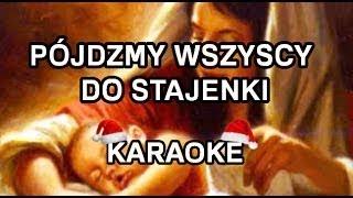 Kolędy - Pójdźmy wszyscy do Stajenki [WYŻSZA TONACJA] - Karaoke